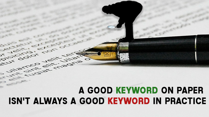 A good keyword on paper isn't always a good keyword in practice
