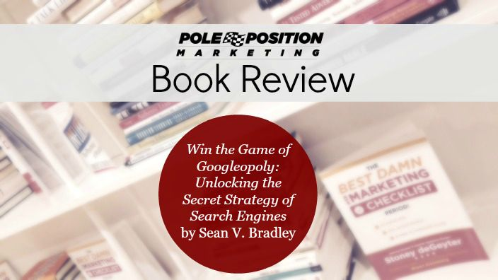 Book Review: Win at the Game of Googleopoly by Sean V. Bradley