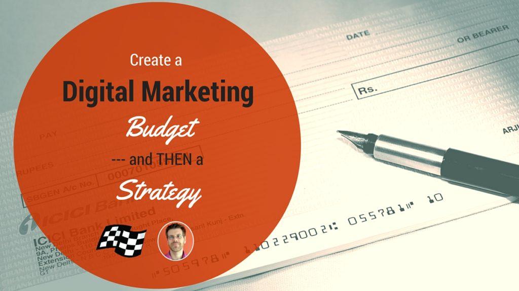 Digital marketing budget then strategy