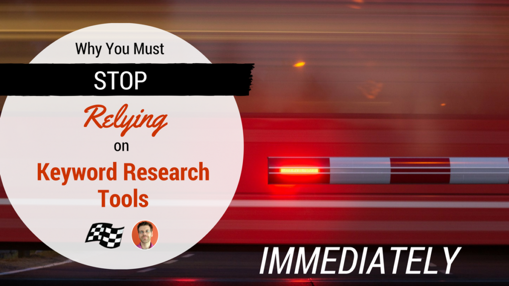 stop relying on keyword research tools