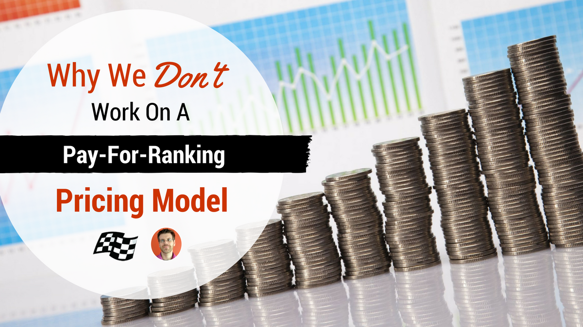 Why We Don't Work on a Pay-For-Ranking Pricing Model